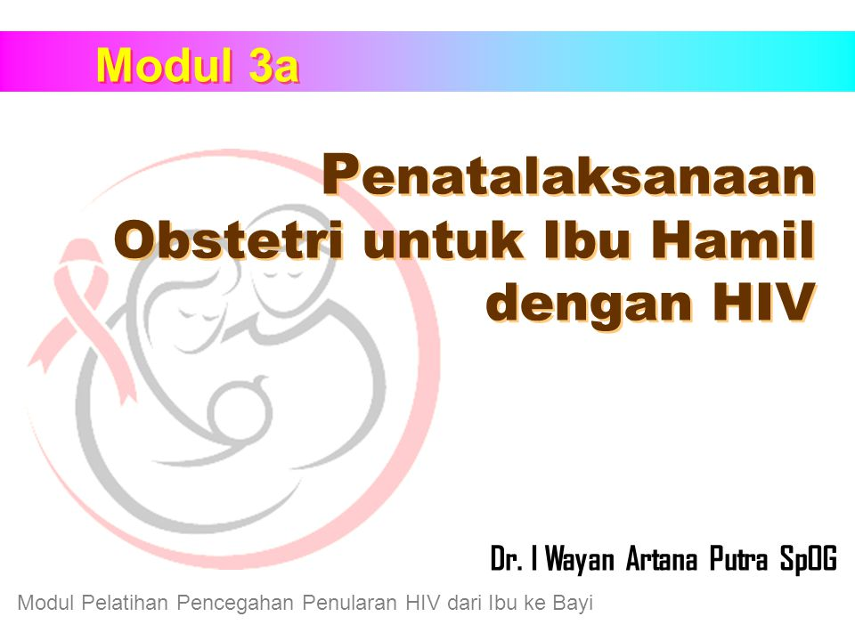 Penatalaksanaan Obstetri untuk Ibu Hamil dengan HIV