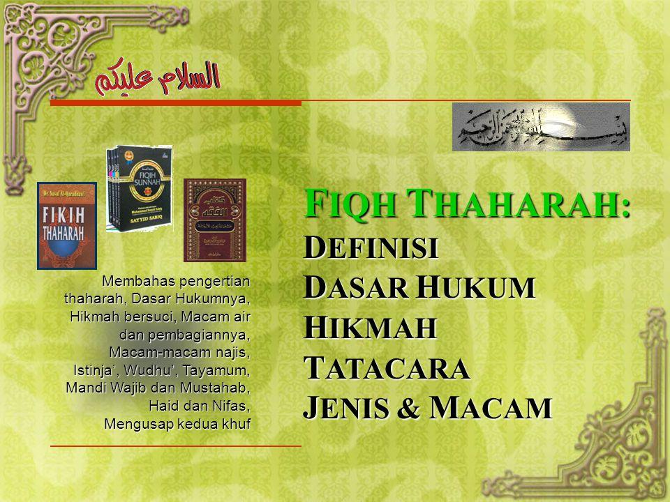 FIQH THAHARAH: DEFINISI DASAR HUKUM HIKMAH TATACARA JENIS & MACAM