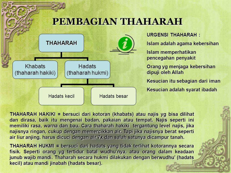 PEMBAGIAN THAHARAH URGENSI THAHARAH : Islam adalah agama kebersihan