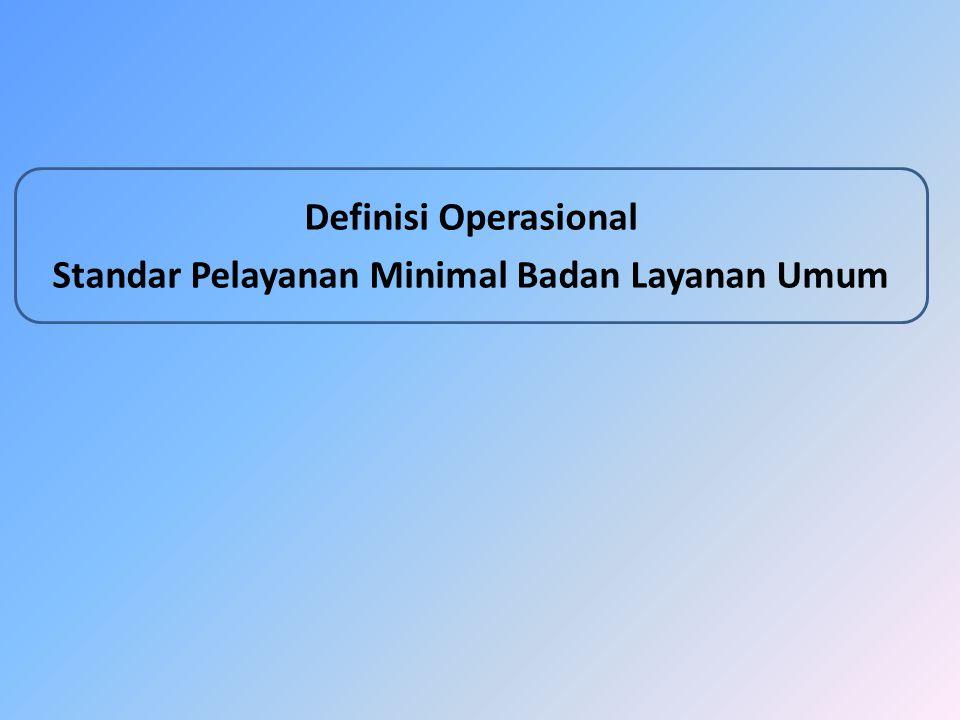 Definisi Operasional Standar Pelayanan Minimal Badan Layanan Umum