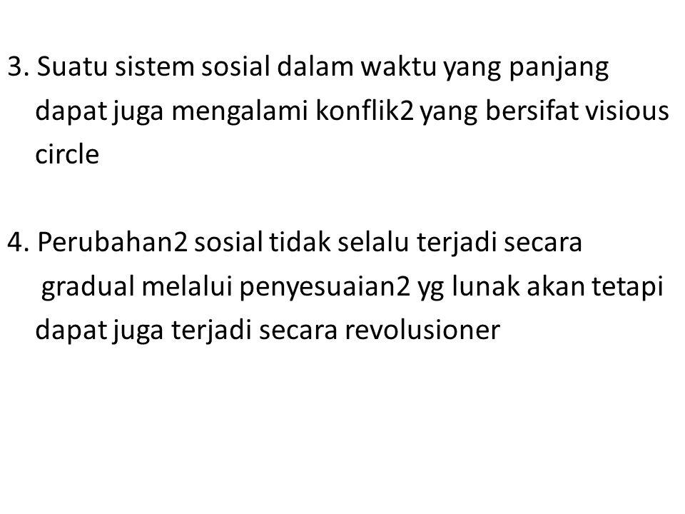 3. Suatu sistem sosial dalam waktu yang panjang