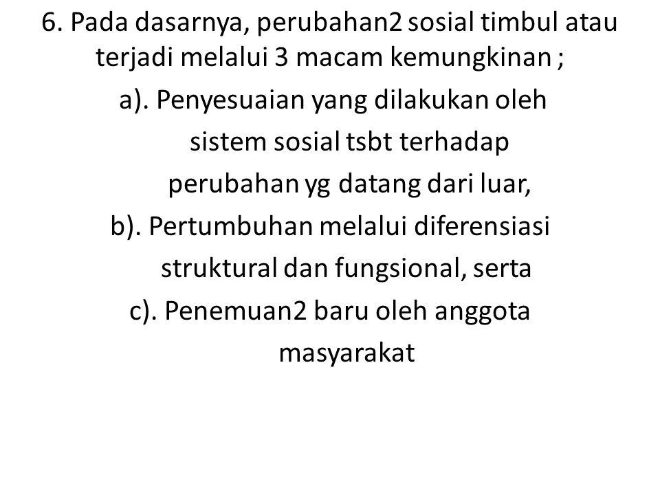 a). Penyesuaian yang dilakukan oleh sistem sosial tsbt terhadap