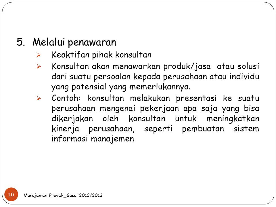 5. Melalui penawaran Keaktifan pihak konsultan