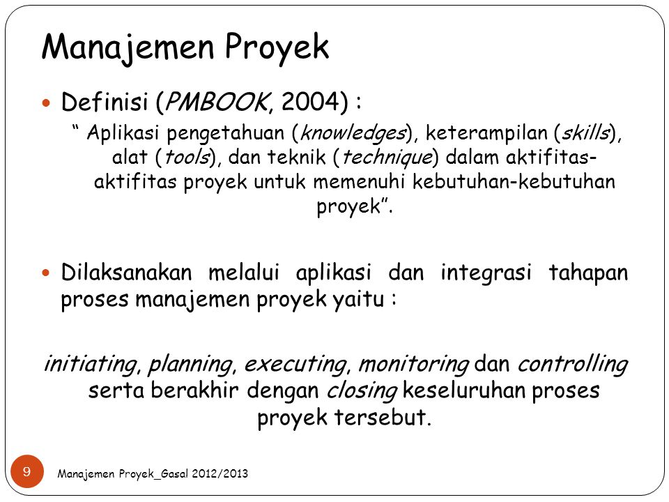 Manajemen Proyek Definisi (PMBOOK, 2004) :