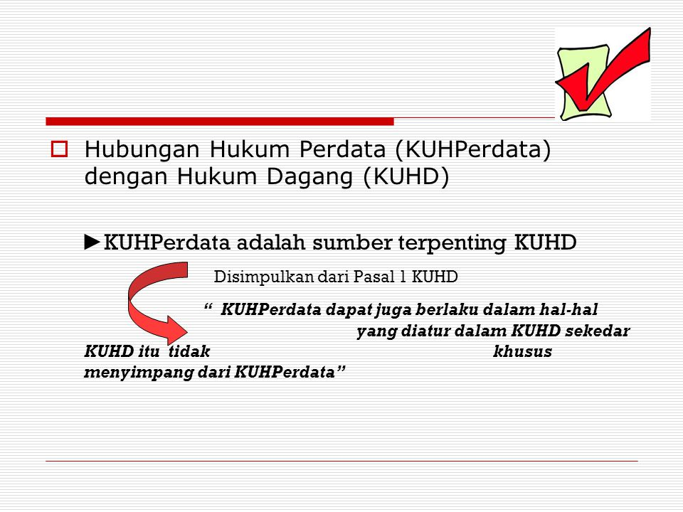 Hubungan Hukum Perdata (KUHPerdata) dengan Hukum Dagang (KUHD)
