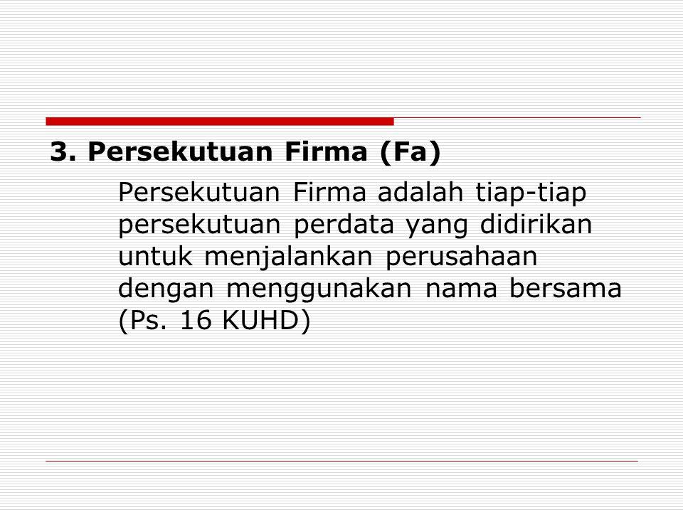 3. Persekutuan Firma (Fa)