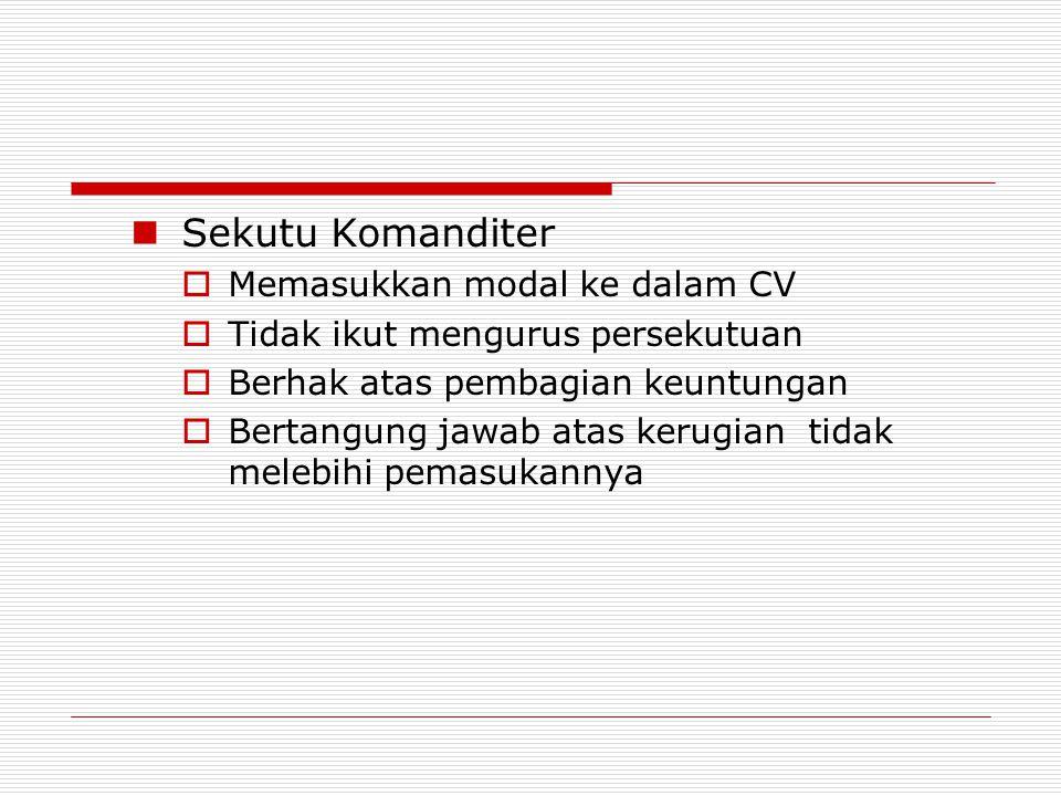 Sekutu Komanditer Memasukkan modal ke dalam CV