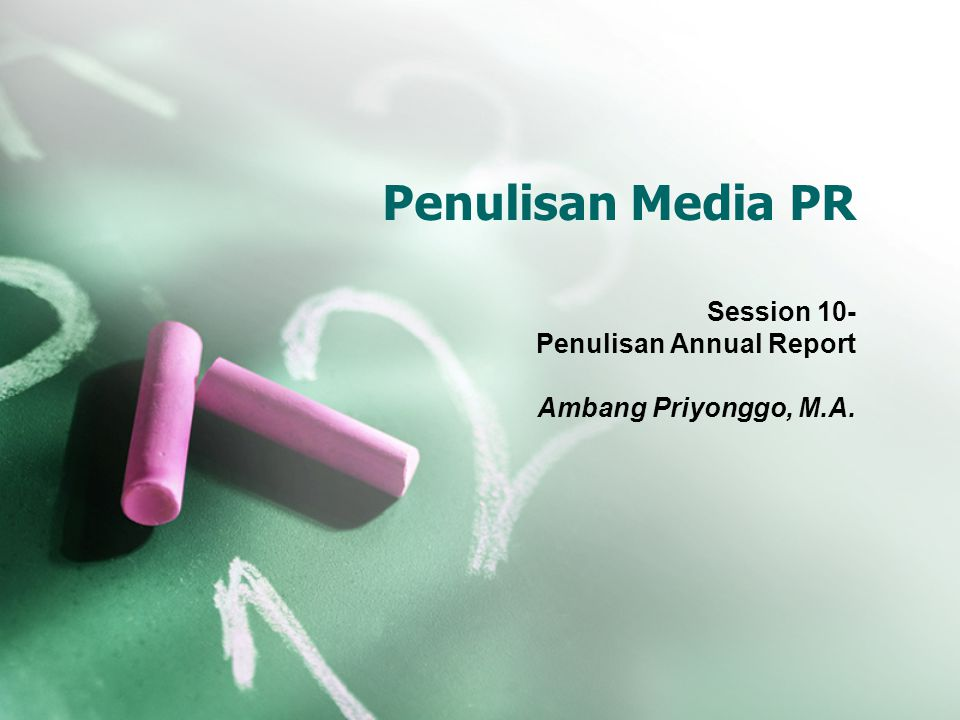 Session 10- Penulisan Annual Report Ambang Priyonggo, M.A.