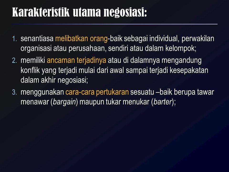 Karakteristik utama negosiasi: