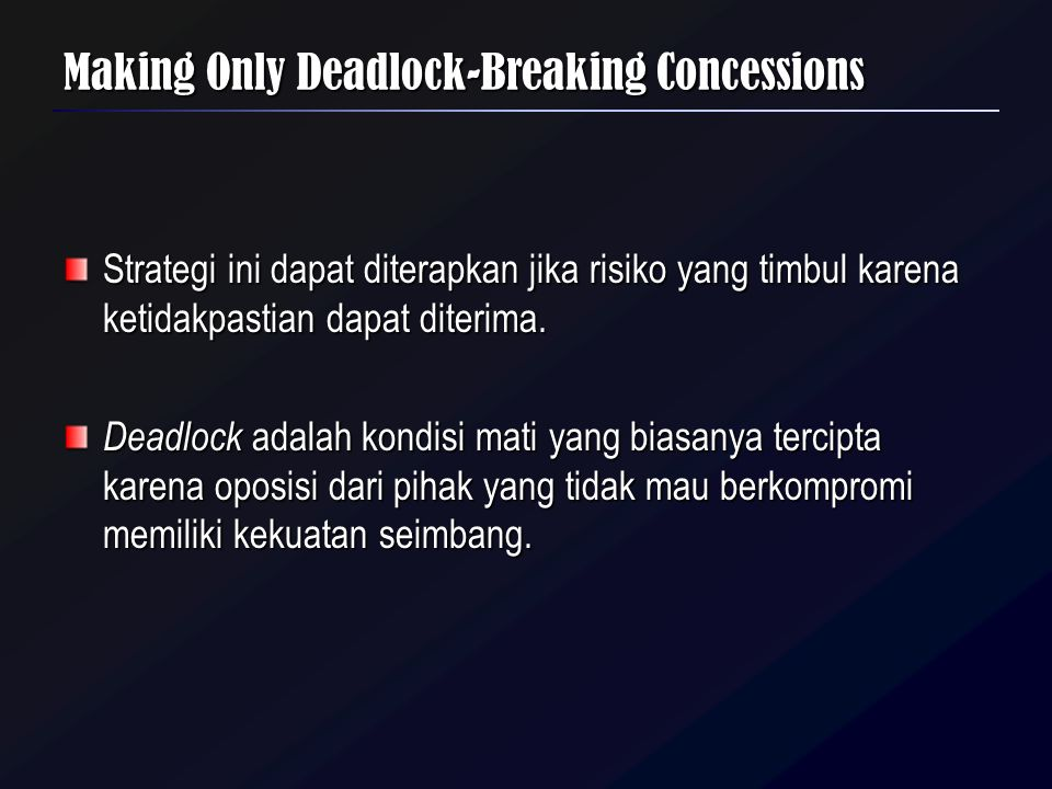 Making Only Deadlock-Breaking Concessions