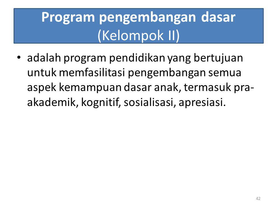 Program pengembangan dasar (Kelompok II)