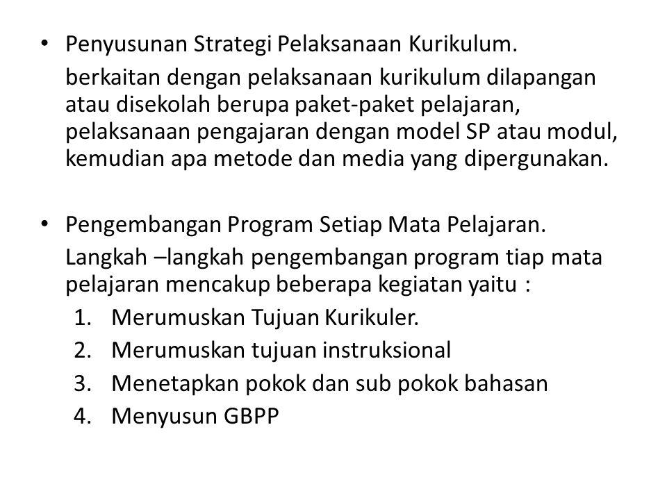 Penyusunan Strategi Pelaksanaan Kurikulum.