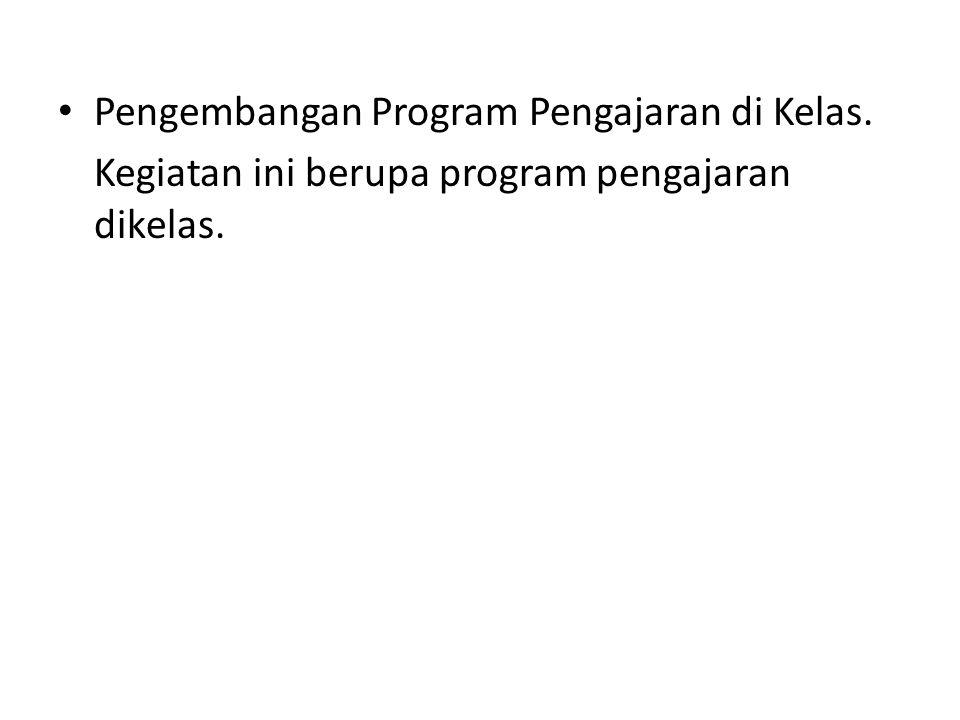 Pengembangan Program Pengajaran di Kelas.