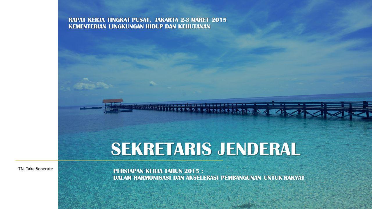SEKRETARIS JENDERAL RAPAT KERJA TINGKAT PUSAT, JAKARTA 2-3 MARET 2015
