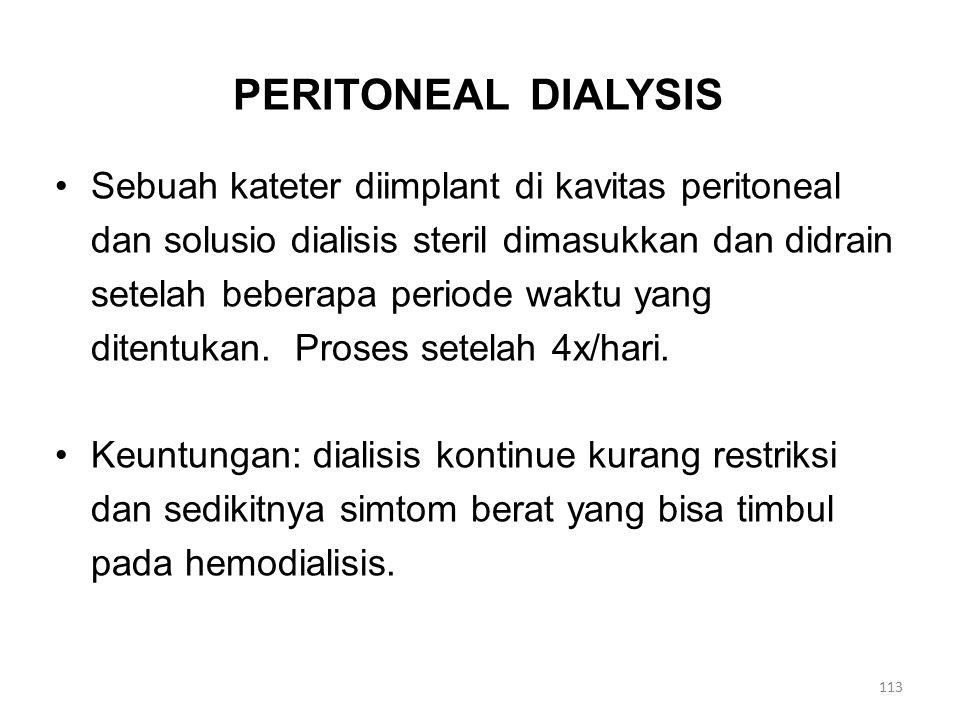 PERITONEAL DIALYSIS Sebuah kateter diimplant di kavitas peritoneal