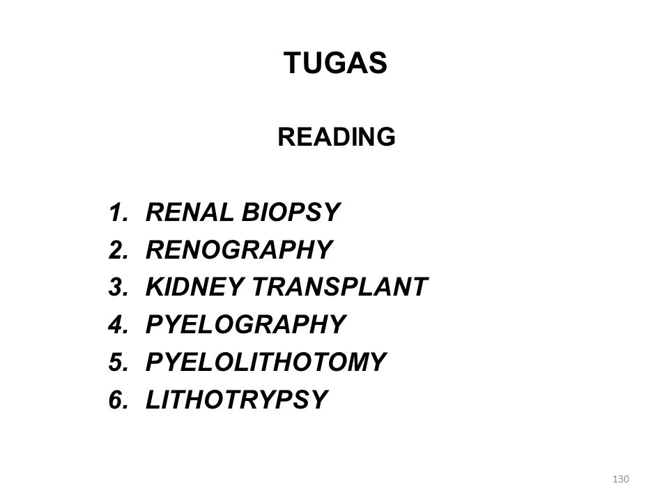 TUGAS READING RENAL BIOPSY RENOGRAPHY KIDNEY TRANSPLANT PYELOGRAPHY