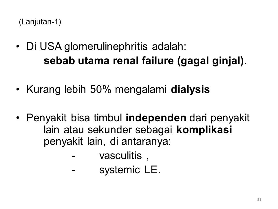 Di USA glomerulinephritis adalah: