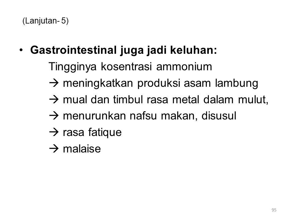 Gastrointestinal juga jadi keluhan: Tingginya kosentrasi ammonium