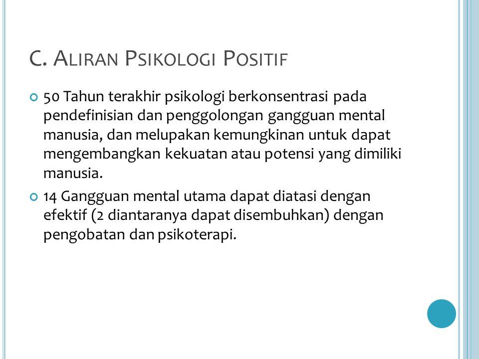 C. Aliran Psikologi Positif