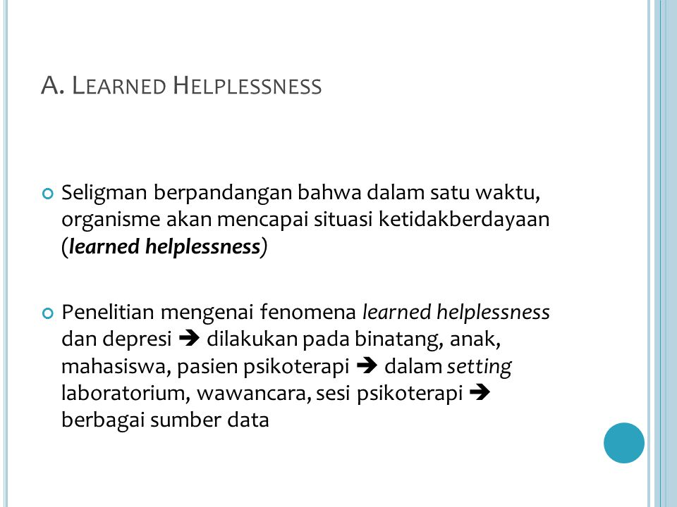 A. Learned Helplessness