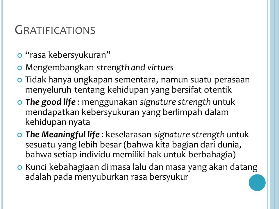 Gratifications rasa kebersyukuran Mengembangkan strength and virtues