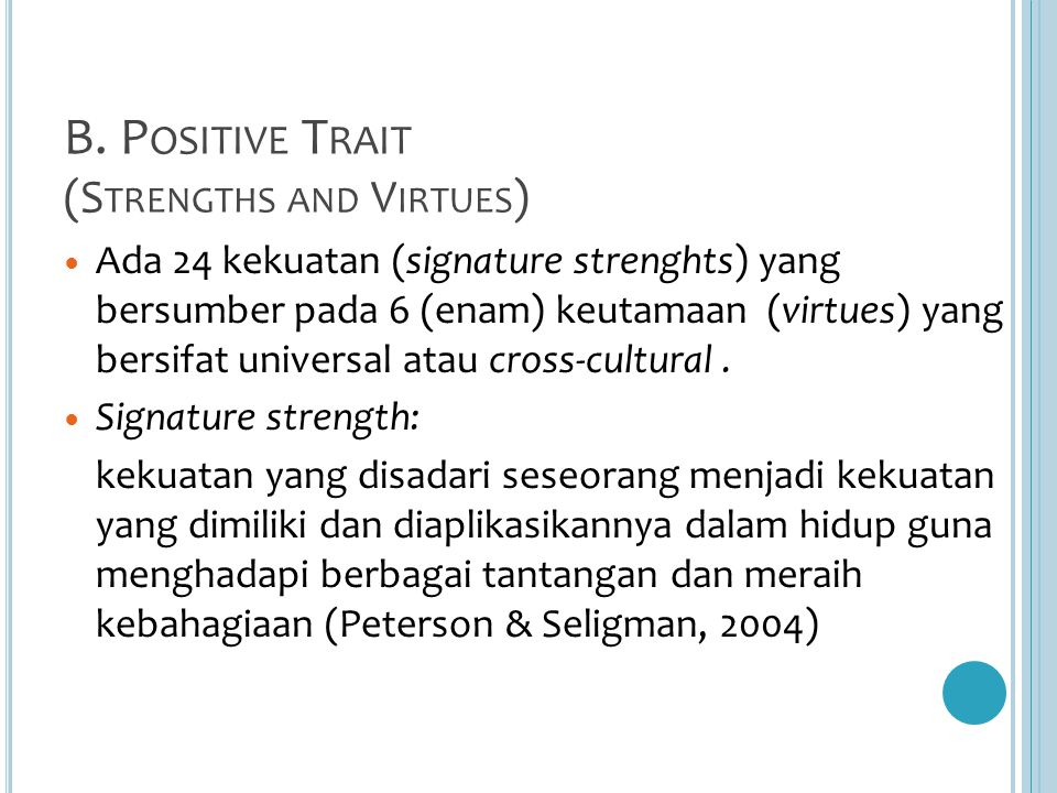 B. Positive Trait (Strengths and Virtues)