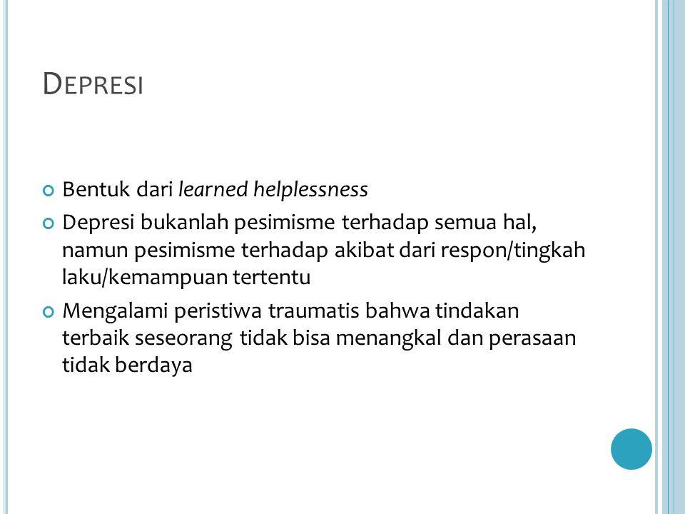 Depresi Bentuk dari learned helplessness