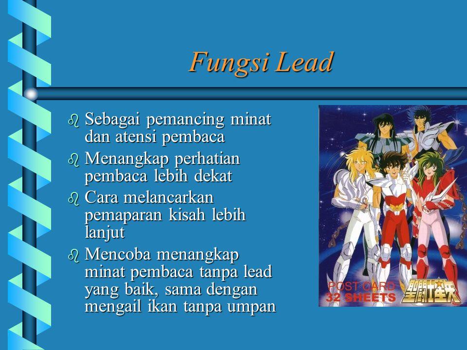 Fungsi Lead Sebagai pemancing minat dan atensi pembaca