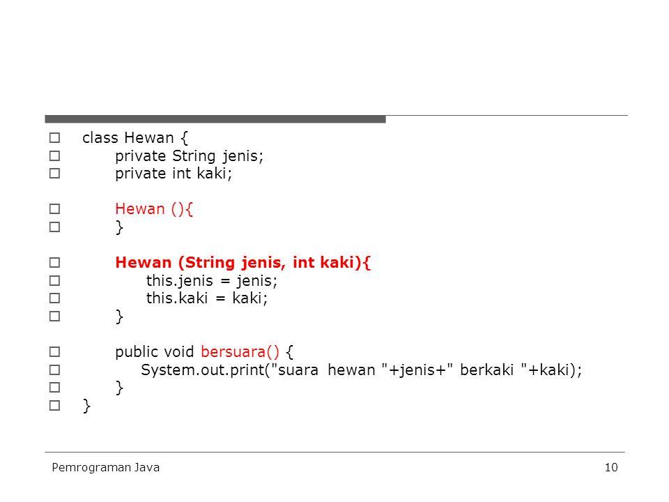 Hewan (String jenis, int kaki){ this.jenis = jenis; this.kaki = kaki;