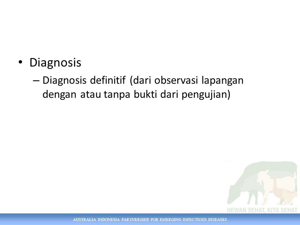 Diagnosis Diagnosis definitif (dari observasi lapangan dengan atau tanpa bukti dari pengujian)