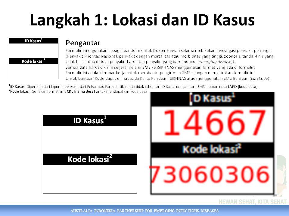 Langkah 1: Lokasi dan ID Kasus