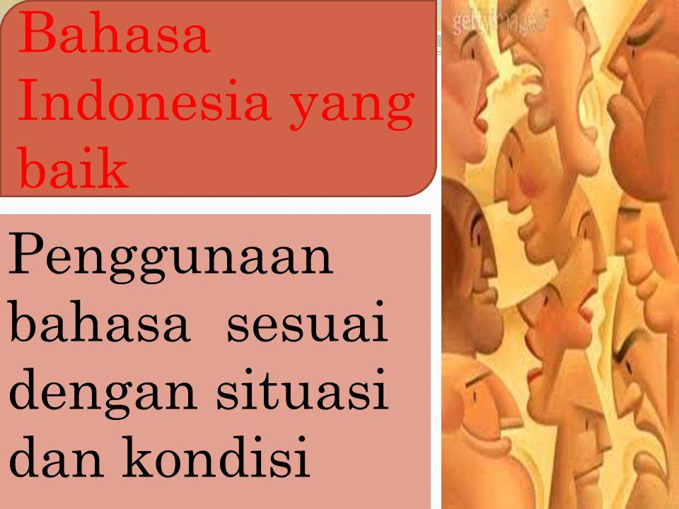 Bahasa Indonesia yang baik