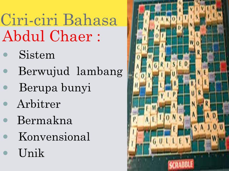 Ciri-ciri Bahasa Abdul Chaer : Sistem Berwujud lambang Berupa bunyi