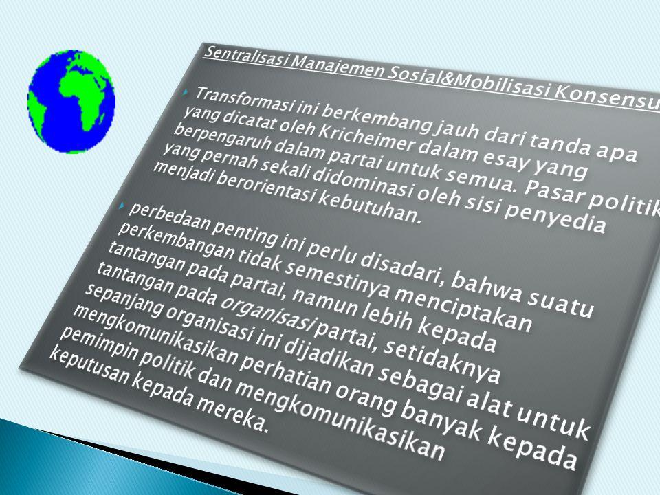 Sentralisasi Manajemen Sosial&Mobilisasi Konsensus: