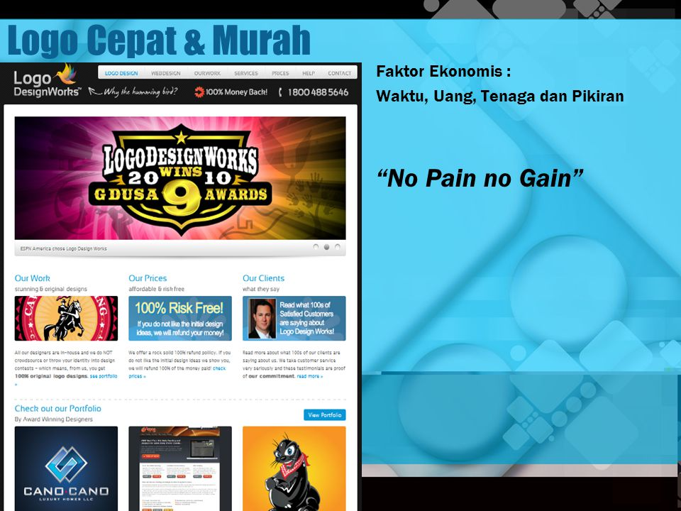 Logo Cepat & Murah No Pain no Gain Faktor Ekonomis :
