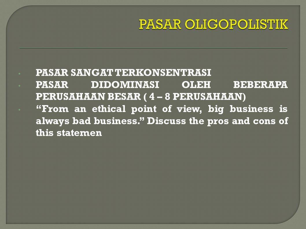PASAR OLIGOPOLISTIK PASAR SANGAT TERKONSENTRASI