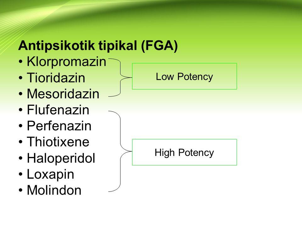 Antipsikotik tipikal (FGA) • Klorpromazin • Tioridazin • Mesoridazin