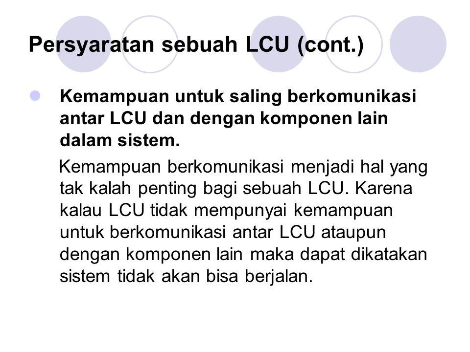 Persyaratan sebuah LCU (cont.)