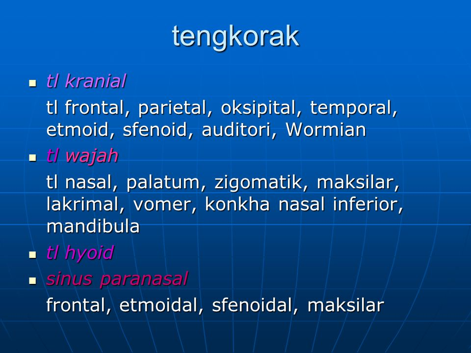 tengkorak tl kranial. tl frontal, parietal, oksipital, temporal, etmoid, sfenoid, auditori, Wormian.