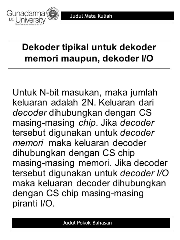 Dekoder tipikal untuk dekoder memori maupun, dekoder I/O