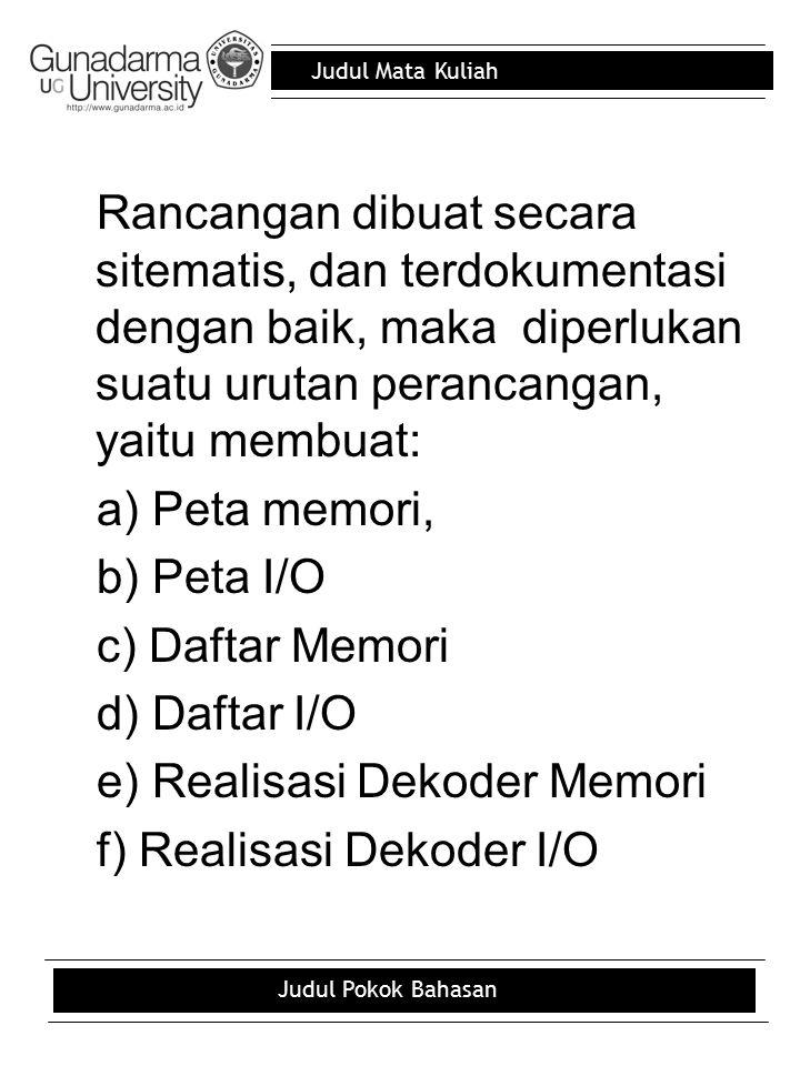e) Realisasi Dekoder Memori f) Realisasi Dekoder I/O