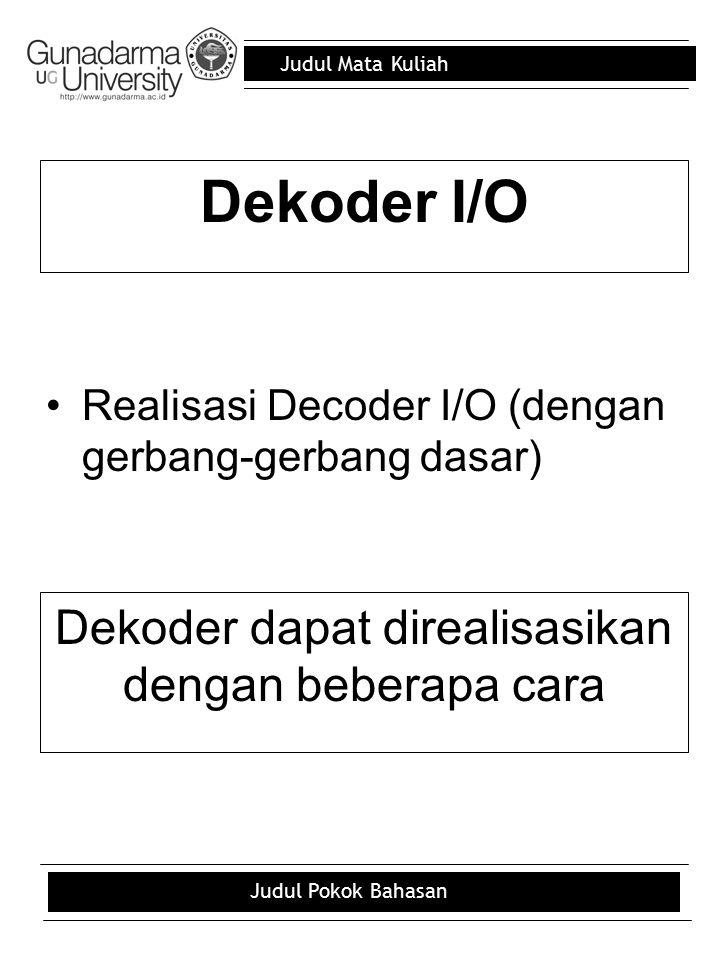 Dekoder dapat direalisasikan dengan beberapa cara