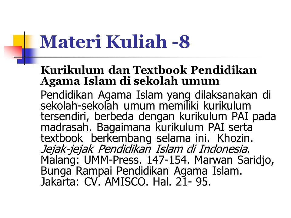 Materi Kuliah -8 Kurikulum dan Textbook Pendidikan Agama Islam di sekolah umum.