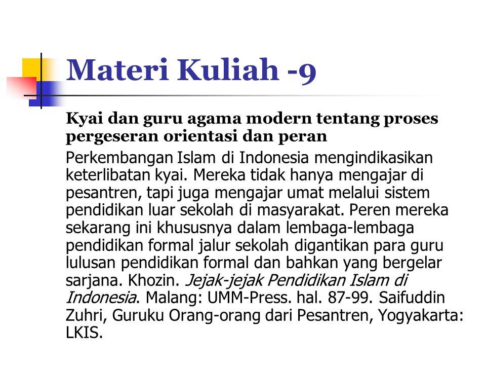 Materi Kuliah -9 Kyai dan guru agama modern tentang proses pergeseran orientasi dan peran.