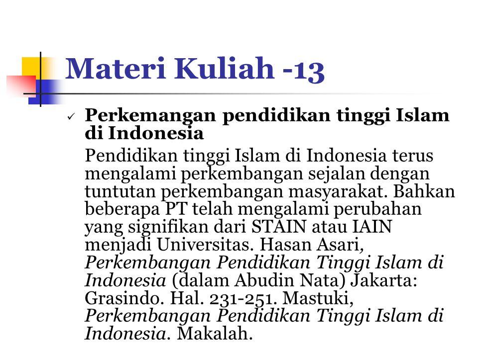 Materi Kuliah -13 Perkemangan pendidikan tinggi Islam di Indonesia