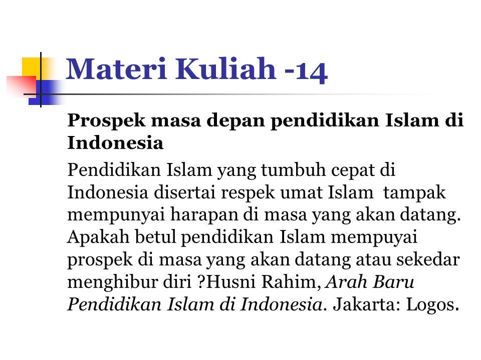 Materi Kuliah -14 Prospek masa depan pendidikan Islam di Indonesia