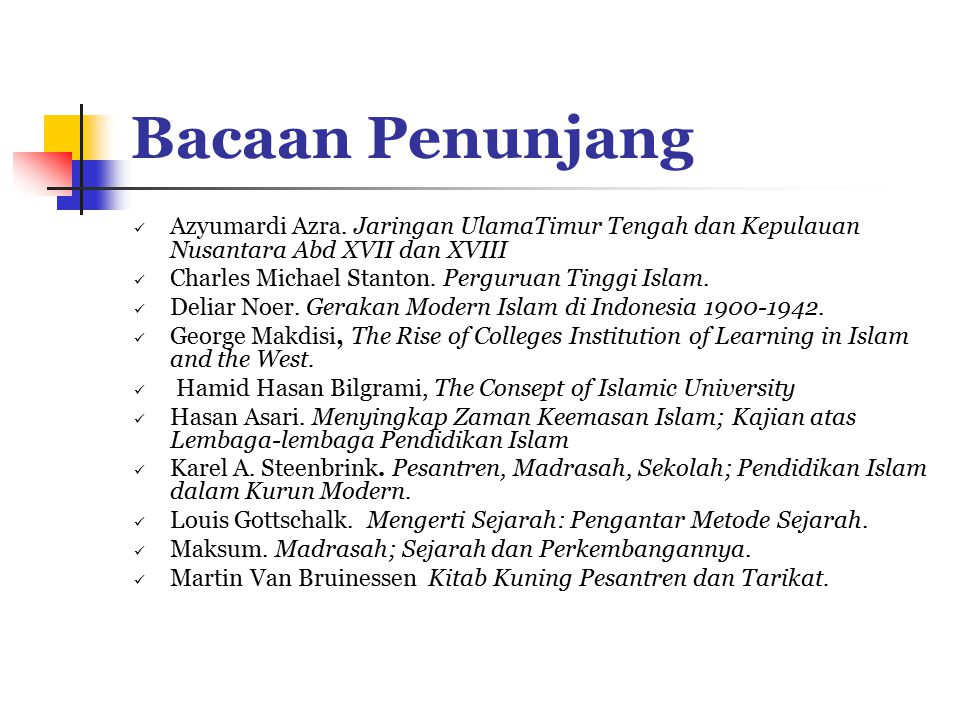 Bacaan Penunjang Azyumardi Azra. Jaringan UlamaTimur Tengah dan Kepulauan Nusantara Abd XVII dan XVIII.