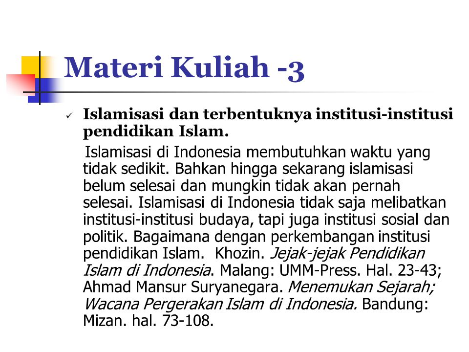 Materi Kuliah -3 Islamisasi dan terbentuknya institusi-institusi pendidikan Islam.
