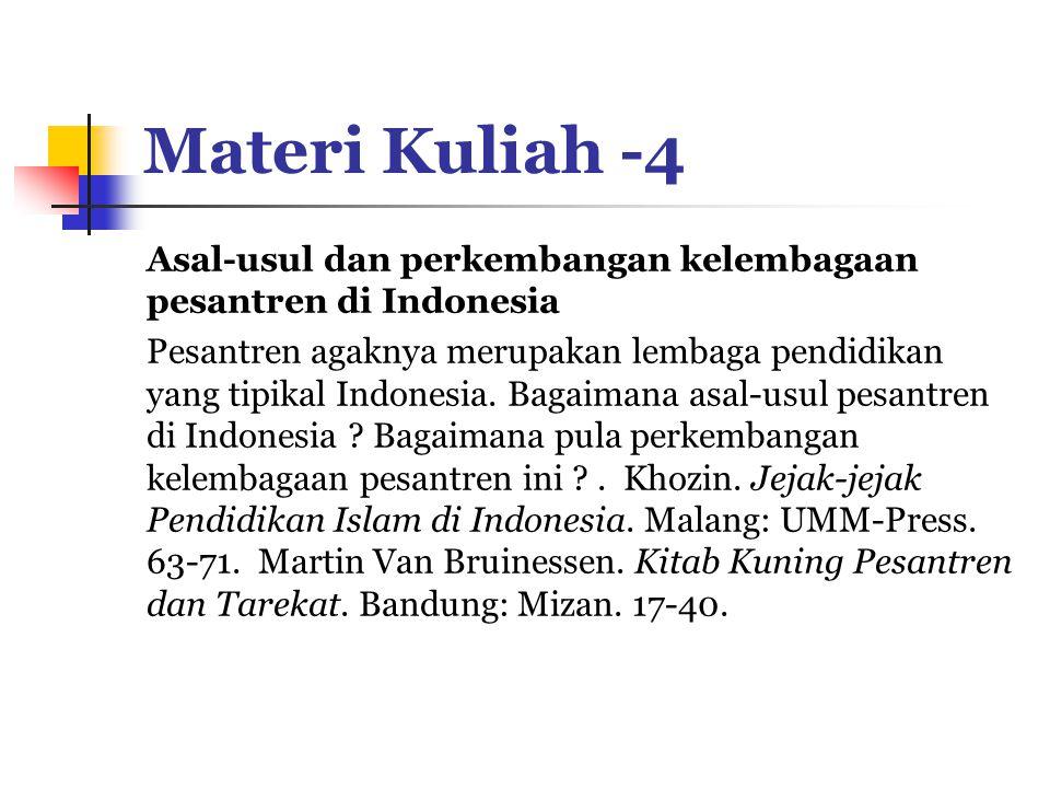 Materi Kuliah -4 Asal-usul dan perkembangan kelembagaan pesantren di Indonesia.