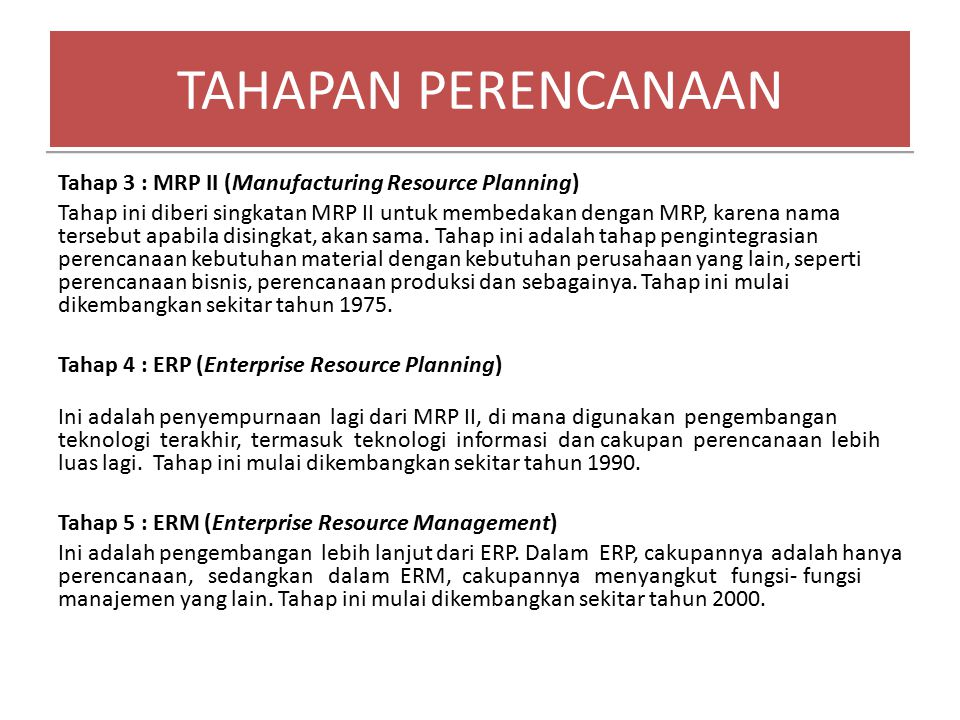 TAHAPAN PERENCANAAN Tahap 3 : MRP II (Manufacturing Resource Planning)